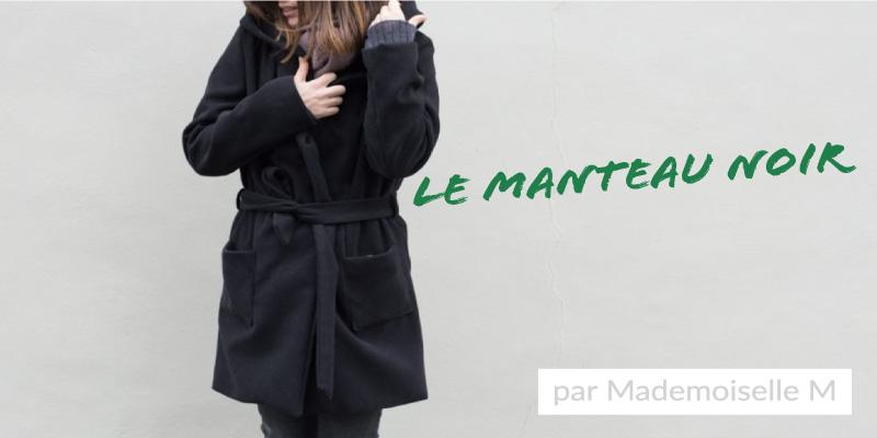 Le manteau noir réalisé par Mademoiselle m EN IMAGE